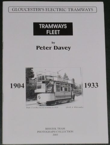 Gloucester's Electric Tramways - Tramways Fleet 1904-1933, by Peter Davey